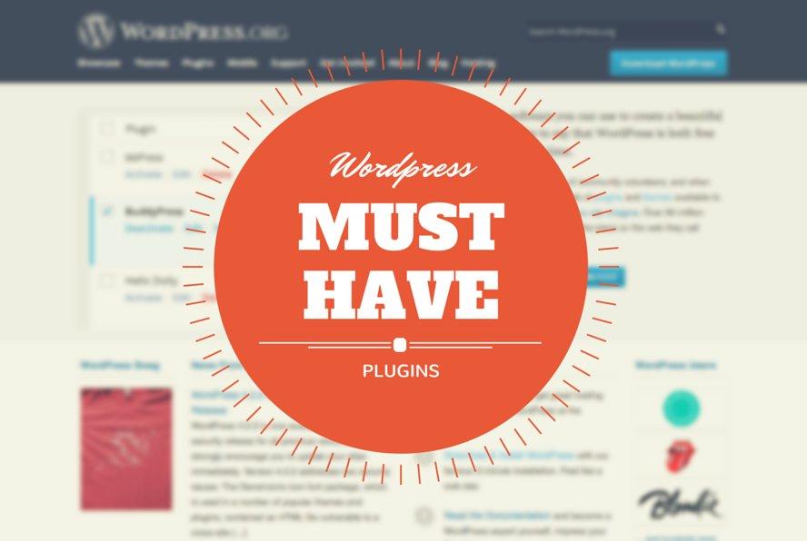 WordPress 'Must Have' Plugins