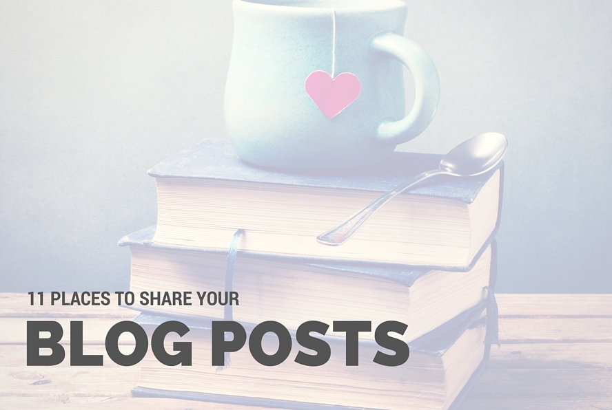 11 places to share your blog posts